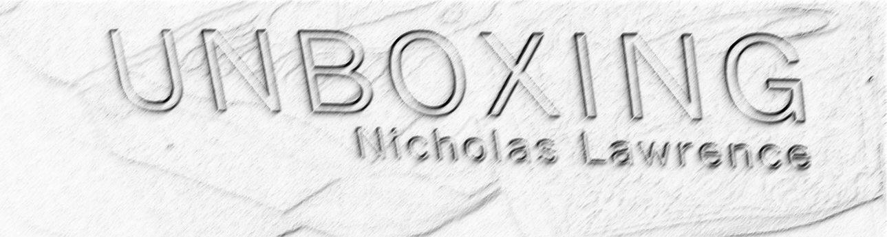 Unboxing von Nicholas Lawrence